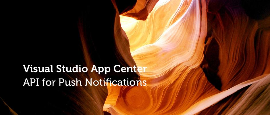 Send Push Notifications through the API of Visual Studio App